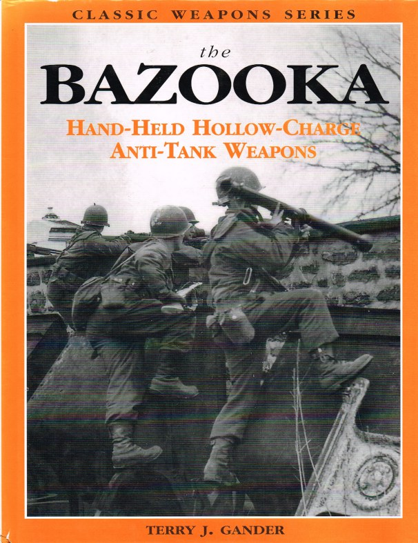 Image for THE BAZOOKA: HAND-HELD HOLLOW-CHARGE ANTI-TANK WEAPONS