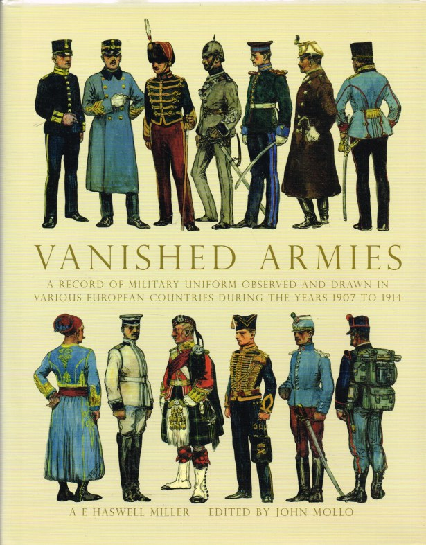 Image for VANISHED ARMIES: A RECORD OF MILITARY UNIFORM OBSERVED AND DRAWN IN VARIOUS EUROPEAN COUNTRIES DURING THE YEARS 1907 TO 1914