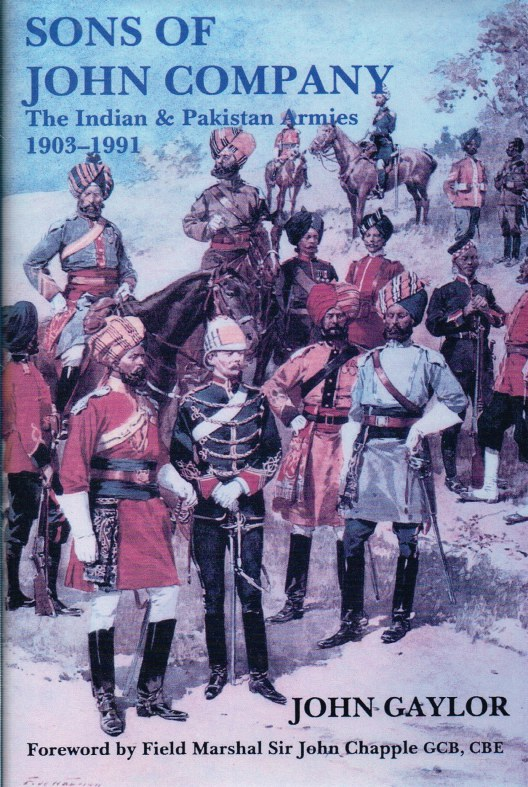 Image for SONS OF JOHN COMPANY : THE INDIAN & PAKISTAN ARMIES 1903-1991