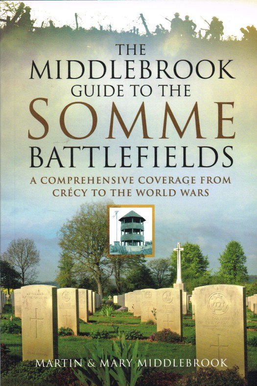 Image for THE SOMME BATTLEFIELDS: A COMPREHENSIVE GUIDE FROM CRECY TO THE TWO WORLD WARS