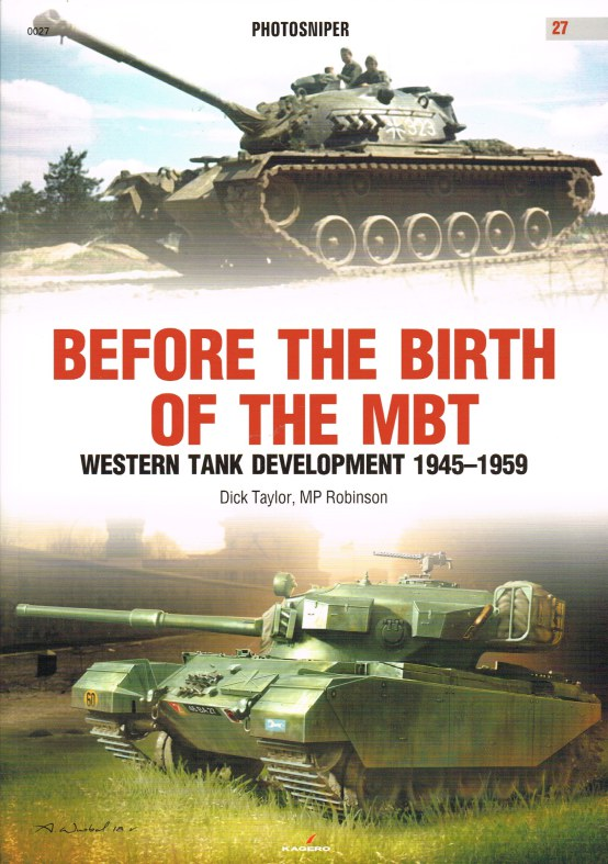 Image for BEFORE THE BIRTH OF THE MBT : WESTERN TANK DEVELOPMENT 1945-1959
