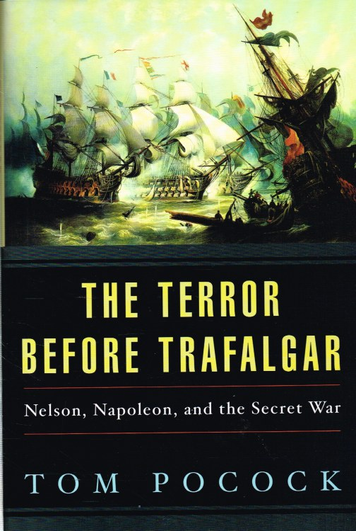 Image for THE TERROR BEFORE TRAFALGAR : NELSON, NAPOLEON, AND THE SECRET WAR