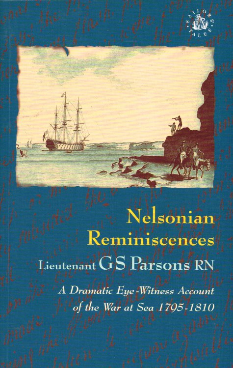 Image for NELSONIAN REMINISCENCES: A DRAMATIC EYE-WITNESS ACCOUNT OF THE WAR AT SEA 1795-1810
