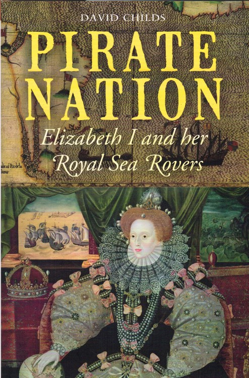 Image for PIRATE NATION : ELIZABETH I AND HER ROYAL SEA ROVERS