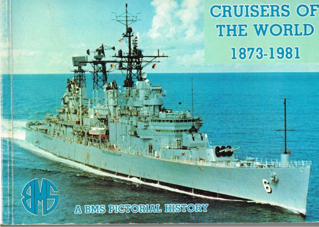 Image for CRUISERS OF THE WORLD 1873-1981 : A BMS PICTORIAL HISTORY