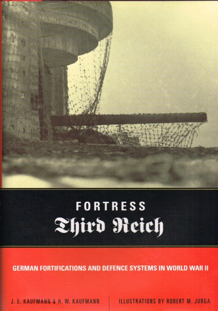 Image for FORTRESS THIRD REICH : GERMAN FORTIFICATIONS AND DEFENCE SYSTEMS IN WORLD WAR II