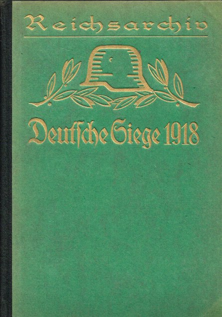 Image for REICHSARCHIV BAND 32 : DEUTSCHE SIEGE 1918 (GERMAN TEXT)