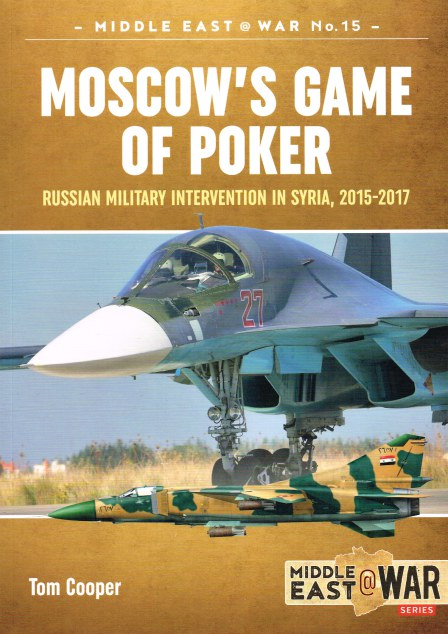 Image for MOSCOW'S GAME OF POKER : RUSSIAN MILITARY INTERVENTION IN SYRIA, 2015-2017