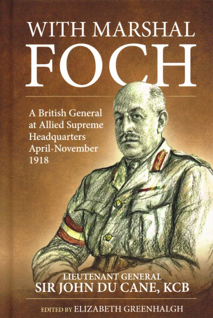 Image for WITH MARSHAL FOCH : A BRITISH GENERAL AT ALLIED SUPREME HEADQUARTERS APRIL - NOVEMBER 1918