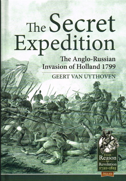 Image for THE SECRET EXPEDITION : THE ANGLO-RUSSIAN INVASION OF HOLLAND 1799