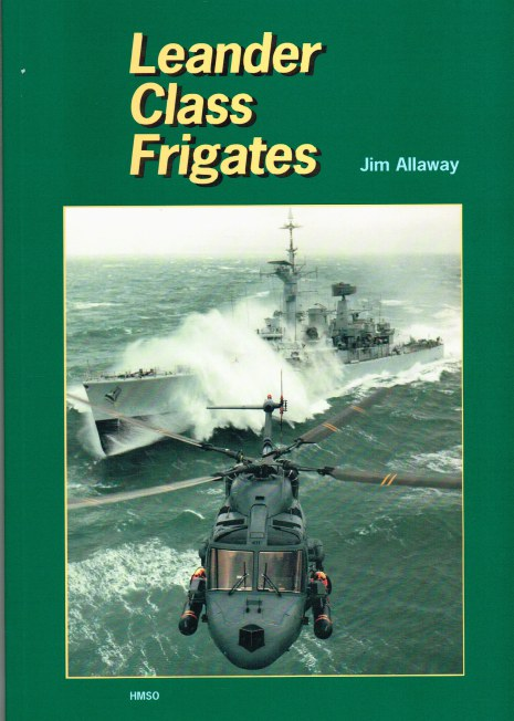 Image for LEANDER CLASS FRIGATES : MILESTONES IN THE CAREER OF THE ROYAL NAVY'S MOST SUCCESSFUL POST-WAR FRIGATE DESIGN - FROM THE PAGES OF NAVY NEWS