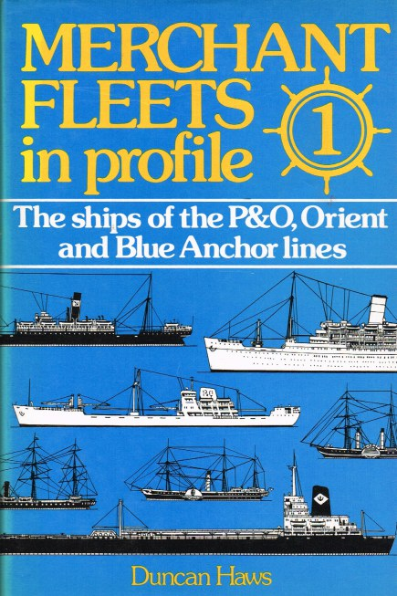 Image for MERCHANT FLEETS IN PROFILE 1 : THE SHIPS OF THE P & O ORIENT AND BLUE ANCHOR LINES