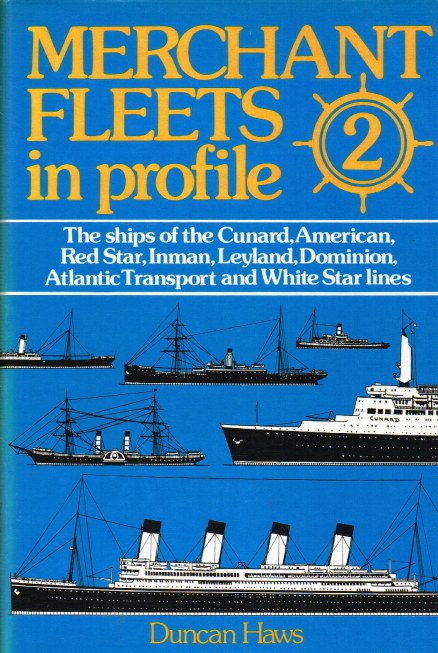 Image for MERCHANT FLEETS IN PROFILE 2 : THE SHIPS OF THE CUNARD, AMERICAN, RED STAR, INMAN, LEYLAND, DOMINION, ATLANTIC TRANSPORT AND WHITE STAR LINES