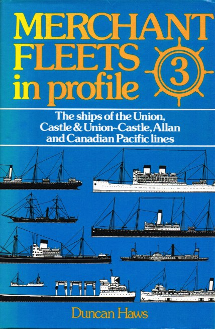 Image for MERCHANT FLEETS IN PROFILE 3 : THE SHIPS OF THE UNION, CASTLE & UNION-CASTLE, ALLAN AND CANADIAN PACIFIC LINES