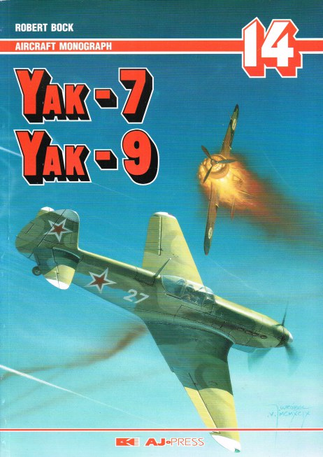 Image for AIRCRAFT MONOGRAPH 14: YAK-7, YAK-9 (ENGLISH TEXT)