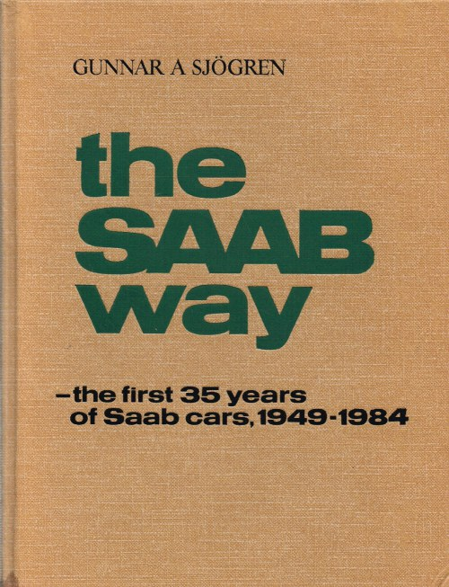 Image for THE SAAB WAY - THE FIRST 35 YEARS OF SAAB CARS, 1949-1984