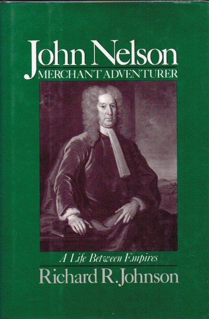 Image for JOHN NELSON, MERCHANT ADVENTURER : A LIFE BETWEEN EMPIRES