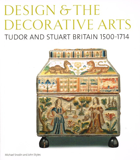 Image for DESIGN & THE DECORATIVE ARTS : TUDOR AND STUART BRITAIN 1500-1714