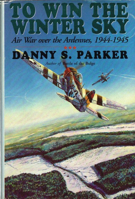 Image for TO WIN THE WINTER SKY : THE AIR WAR OVER THE ARDENNES 1944-1945