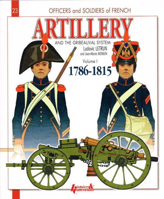 Image for ARTILLERY AND THE GRIBEAUVAL SYSTEM: VOLUME I: THE FOOT ARTILLERY 1786-1815