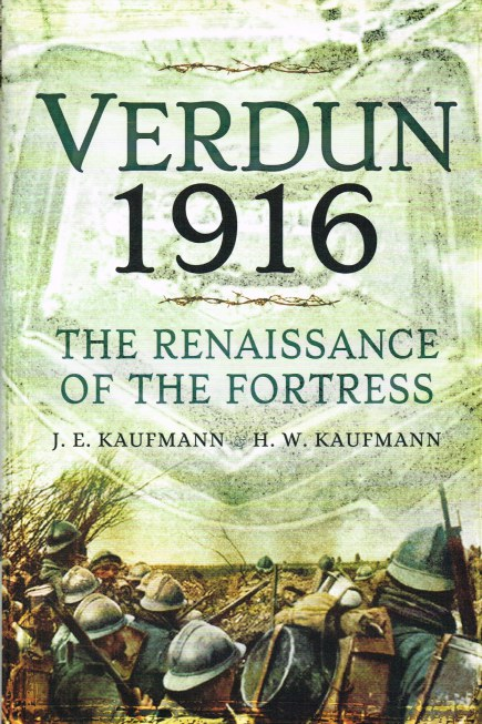 Image for VERDUN 1916 : THE RENAISSANCE OF THE FORTRESS