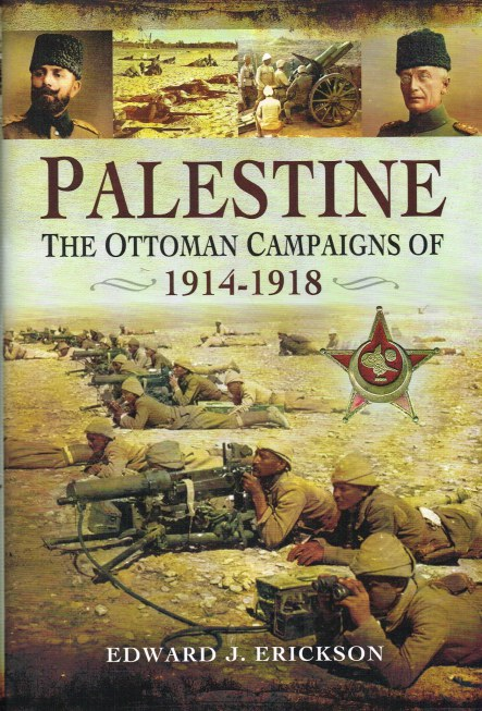 Image for PALESTINE : THE OTTOMAN CAMPAIGNS OF 1914-1918