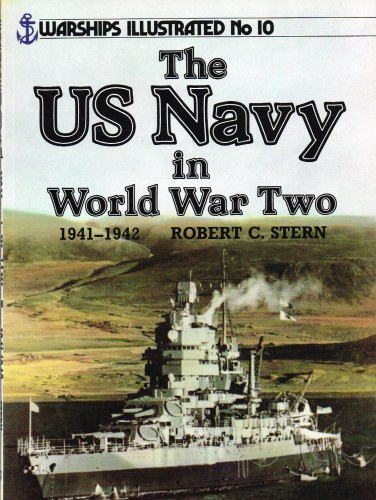 Image for WARSHIPS ILLUSTRATED NO.10: THE US NAVY IN WORLD WAR TWO 1941-1942