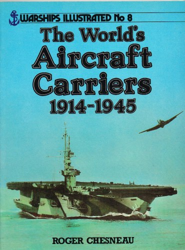 Image for WARSHIPS ILLUSTRATED NO.8: THE WORLD'S AIRCRAFT CARRIERS 1914-1945