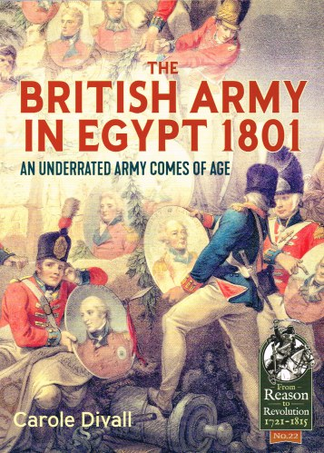 Image for THE BRITISH ARMY IN EGYPT 1801 : AN UNDERRATED ARMY COMES OF AGE