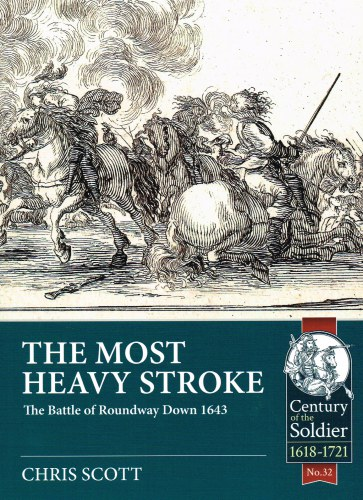 Image for THE MOST HEAVY STROKE : THE BATTLE OF ROUNDWAY DOWN 1643