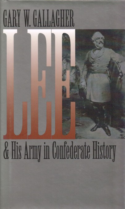 Image for LEE AND HIS ARMY IN CONFEDERATE HISTORY