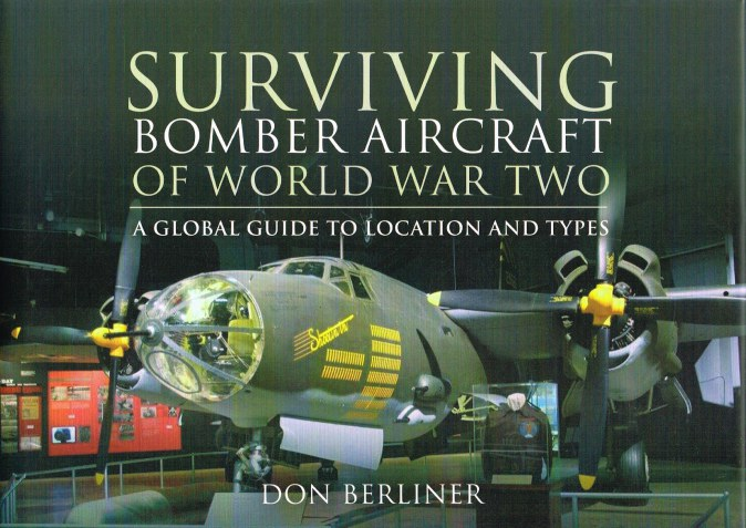 Image for SURVIVING BOMBER AIRCRAFT OF WORLD WAR TWO : A GLOBAL GUIDE TO LOCATION AND TYPES