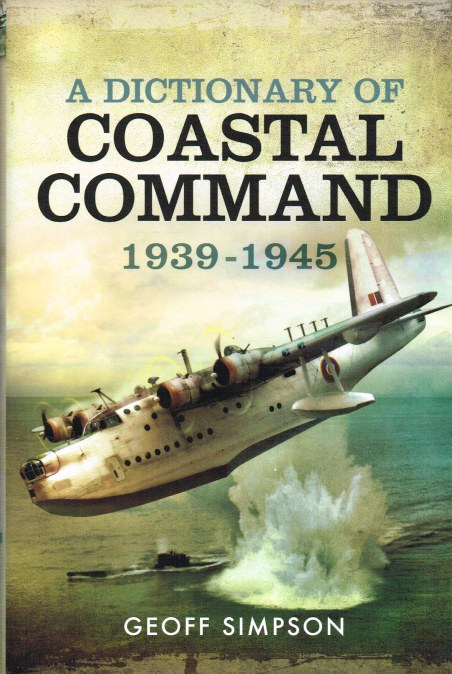 Image for A DICTIONARY OF COASTAL COMMAND 1939-1945