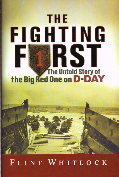 Image for THE FIGHTING FIRST : THE UNTOLD STORY OF THE BIG RED ONE ON D-DAY