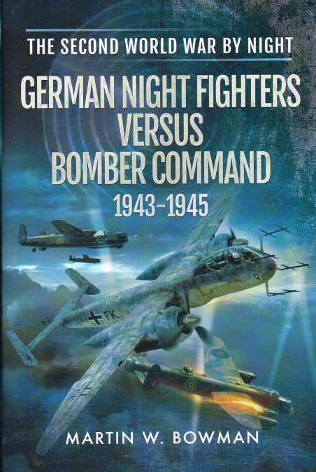 Image for GERMAN NIGHT FIGHTERS VERSUS BOMBER COMMAND 1943-1945