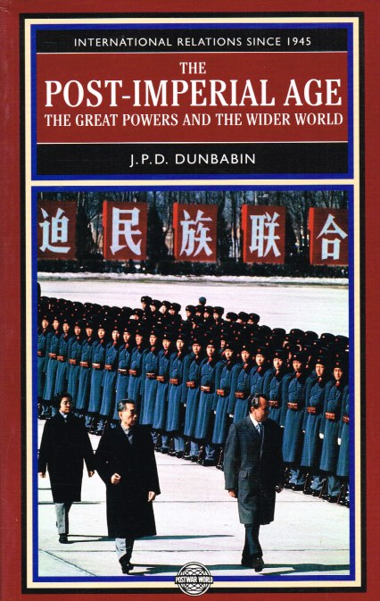 Image for THE POST-IMPERIAL AGE : THE GREAT POWERS AND THE WIDER WORLD