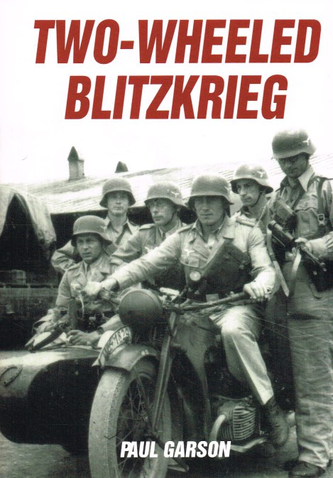 Image for TWO-WHEELED BLITZKRIEG : GERMAN WARTIME MOTORCYCLES