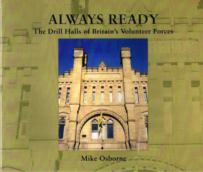 Image for ALWAYS READY : THE DRILL HALLS OF BRITAIN'S VOLUNTEER FORCES
