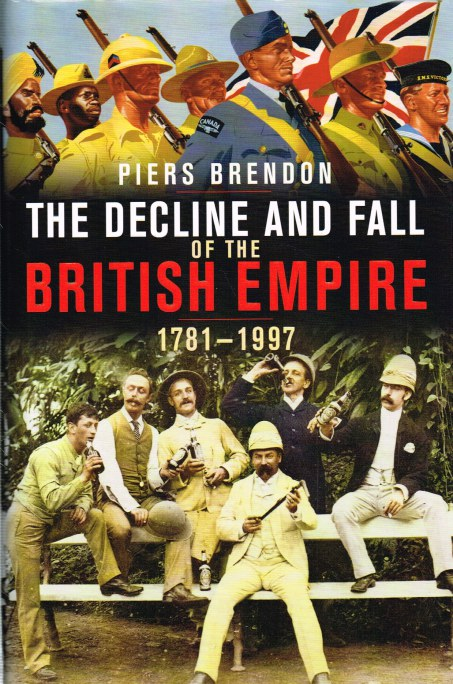 Image for THE DECLINE AND FALL OF THE BRITISH EMPIRE 1781-1997