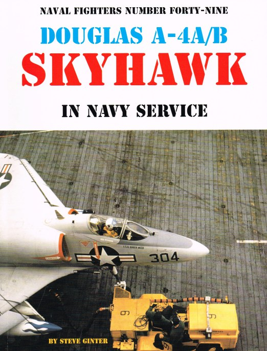 Image for NAVAL FIGHTERS NUMBER FORTY-NINE: DOUGLS A-4A/B SKYHAWK IN NAVY SERVICE