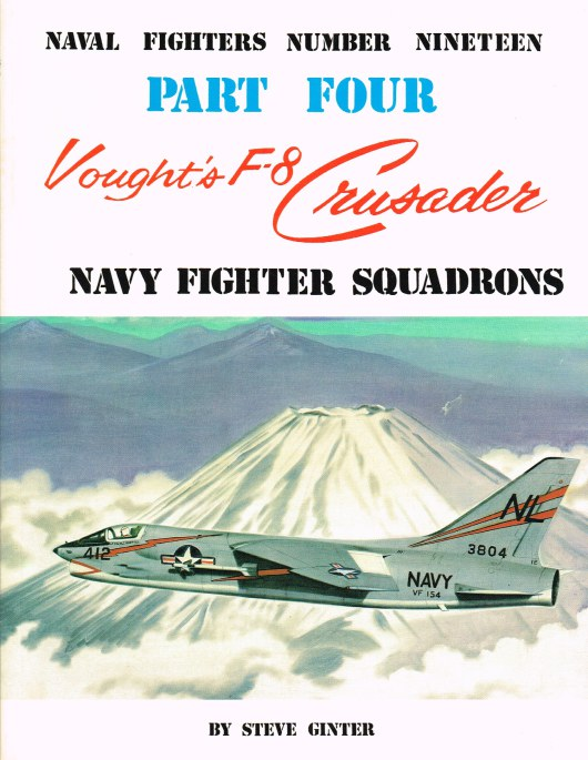 Image for NAVAL FIGHTERS NUMBER NINETEEN: VOUGHT'S F-8 CRUSADER PART FOUR - NAVY FIGHTER SQUADRONS