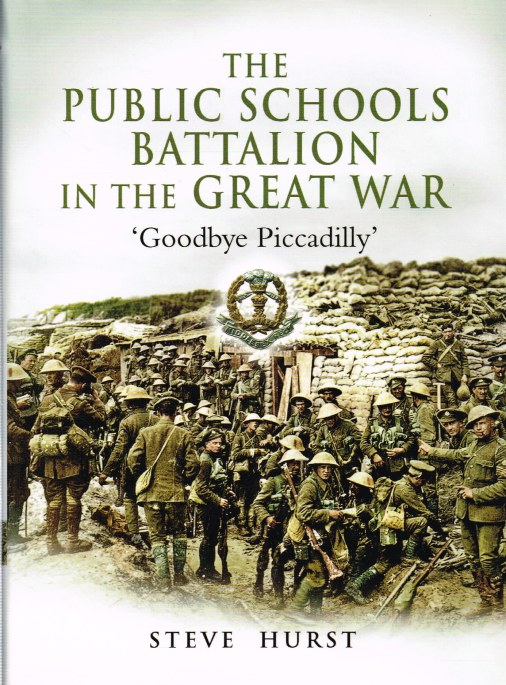 Image for THE PUBLIC SCHOOLS BATTALION IN THE GREAT WAR 'GOODBYE PICADILLY'