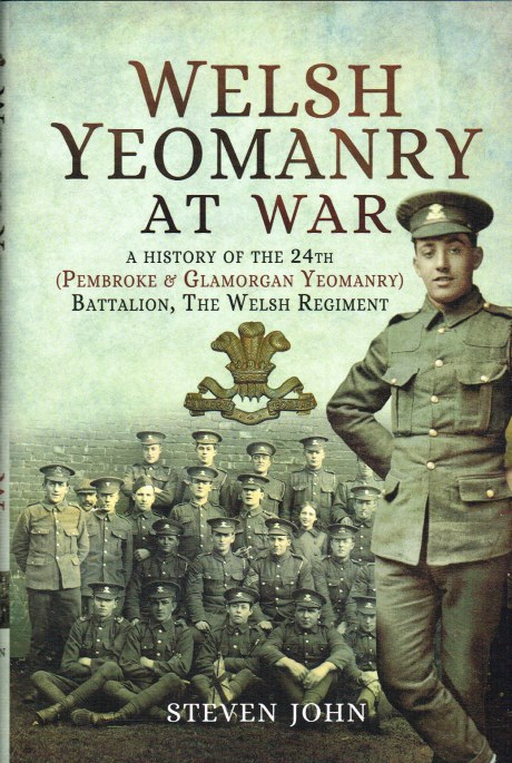Image for WELSH YEOMANRY AT WAR : A HISTORY OF THE 24TH (PEMBROKE & GLAMORGAN YEOMANRY) BATTALION, THE WELSH REGIMENT