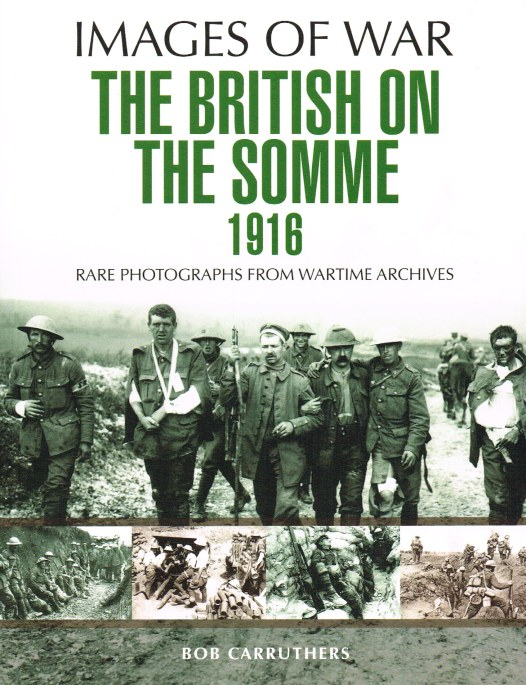 Image for IMAGES OF WAR: THE BRITISH ON THE SOMME 1916