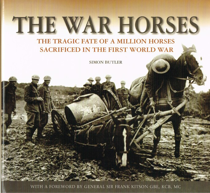 Image for THE WAR HORSES : THE TRAGIC FATE OF A MILLION HORSES SACRIFICED IN THE FIRST WORLD WAR