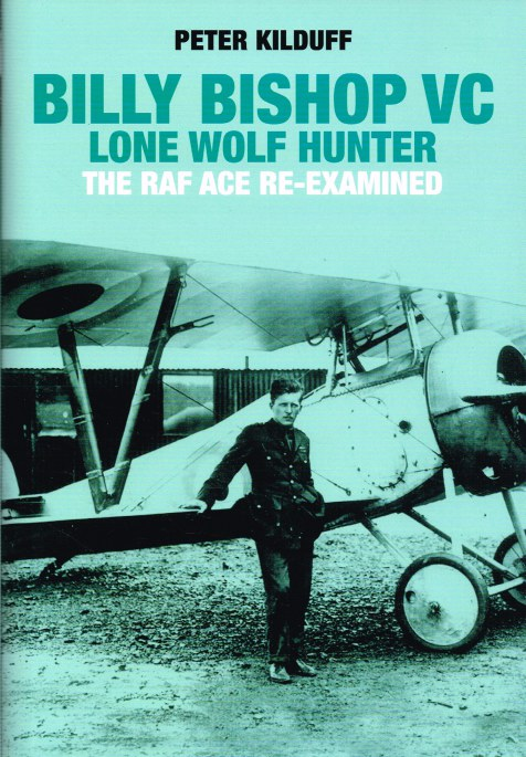 Image for BILLY BISHOP VC - LONE WOLF HUNTER : THE RAF ACE RE-EXAMINED
