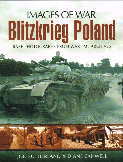 Image for IMAGES OF WAR: BLITZKRIEG POLAND : RARE PHOTOGRAPHS FROM WARTIME ARCHIVES