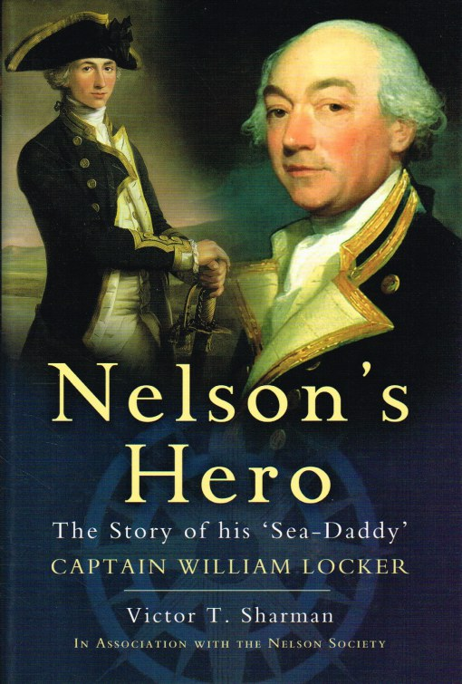 Image for NELSON'S HERO : THE STORY OF HIS 'SEA-DADDY' CAPTAIN WILLIAM LOCKER