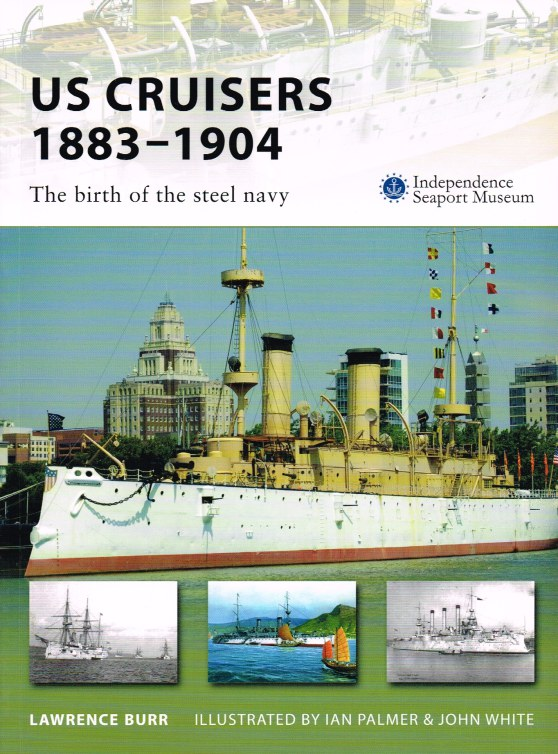 Image for US CRUISERS 1883-1904 : THE BIRTH OF THE STEEL NAVY
