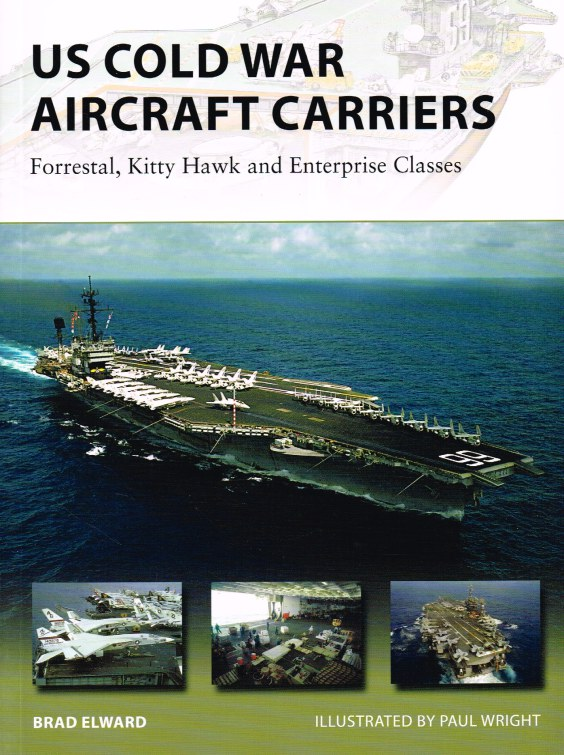 Image for US COLD WAR AIRCRAFT CARRIERS : FORRESTAL, KITTY HAWK AND ENTERPRISE CLASSES